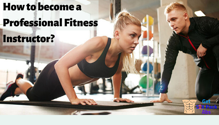How to Become a Professional Fitness Coach?