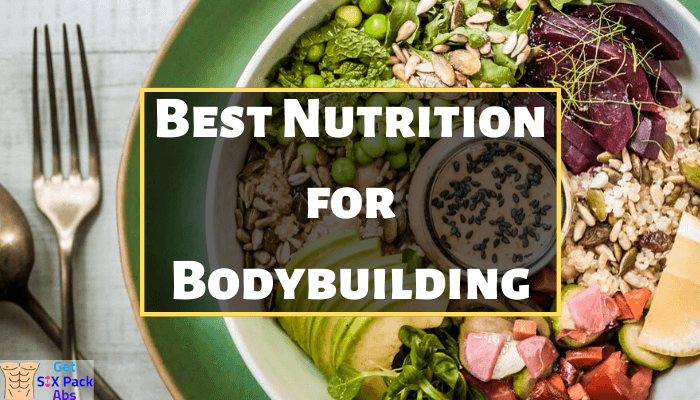Best Nutrition for Bodybuilding In 2020