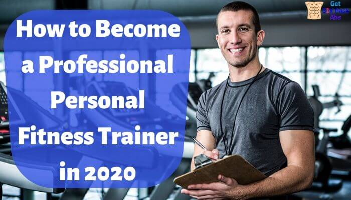 How to Become a Professional Personal Fitness Trainer in 2020