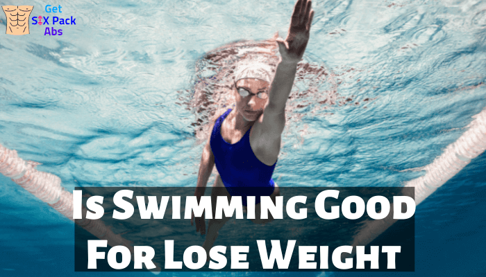 Is Swimming Good For Lose Weight?